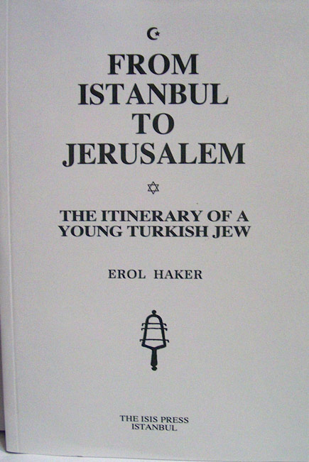 FROM ISTANBUL TO JERUSALEM The itinerary of a young turkish Jew