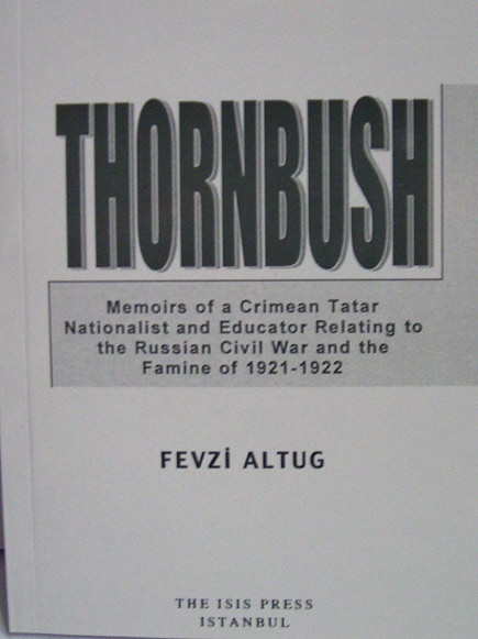 THORNBUSH Memoirs of a Crimean Tatar Nationalist and Educator Relating to the Russian Civil War and the Famine of 1921-1922