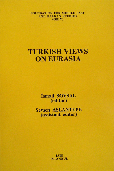 THE TURKISH VIEWS ON EURASIA,