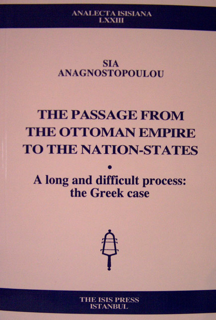 THE PASSAGE FROM THE OTTOMAN EMPIRE TO THE NATION-STATES A long and difficult process: the Greek case