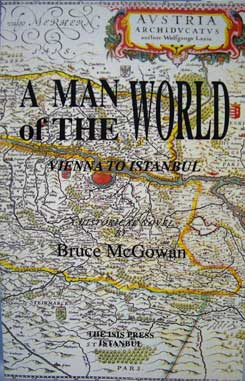 A MAN OF THE WORLD: Vienna to Istanbul. A historical novel