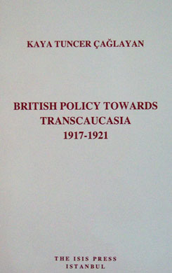 BRITISH POLICY TOWARDS TRANSCAUCASIA 1917-1921