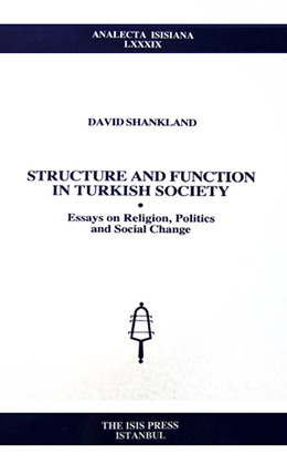 STRUCTURE AND FUNCTION IN TURKISH SOCIETY Essays on Religion, Politics and Social Change